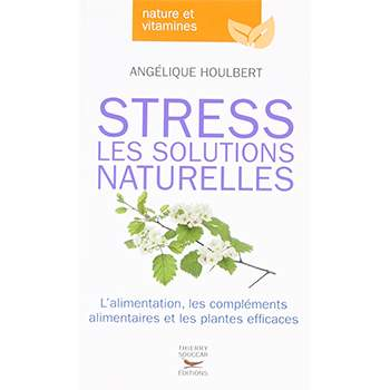 Stress : les solutions naturelles