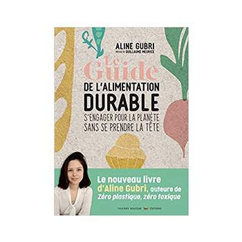 Le guide de l'alimentation durable - Aline Gubri
