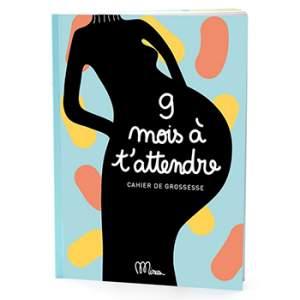 Cahier de grossesse - 9 mois à t'attendre Minus éditions