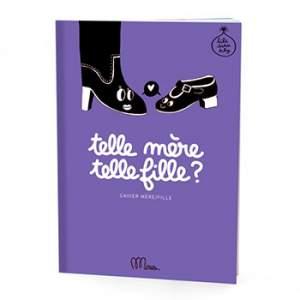 Telle mère, telle fille - cahier mère/fille Minus éditions