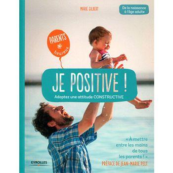 Je positive ! - Marie Gilbert