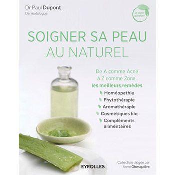 Soigner sa peau au naturel - Dr Paul Dupont