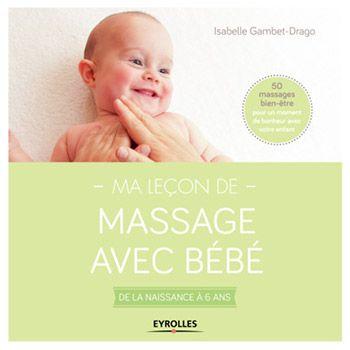 Ma leçon de massage avec bébé - Isabelle Gambet Drago
