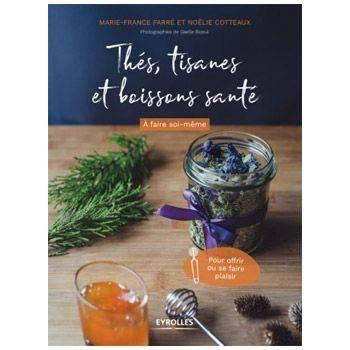 Thés, tisanes et boissons santé à faire soi-même