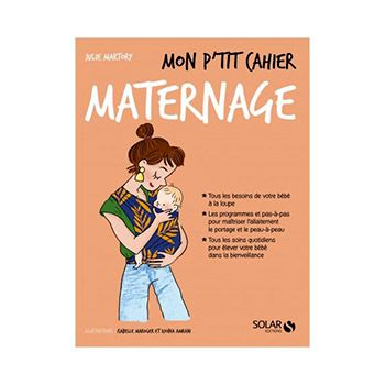 Mon p'tit cahier maternage - Julie Martory