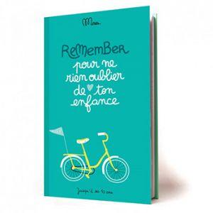 Remember, pour ne rien oublier de ton enfance - cahier de souvenirs Minus éditions