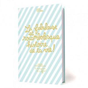 Ta fabuleuse histoire - cahier d'anniversaire Minus éditions